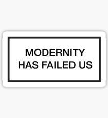 the 1975 / modernity has failed us Sticker