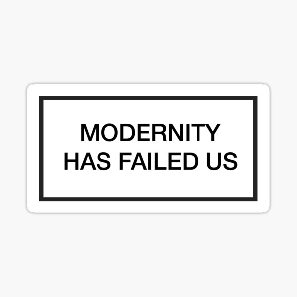the 1975 / modernity has failed us Sticker