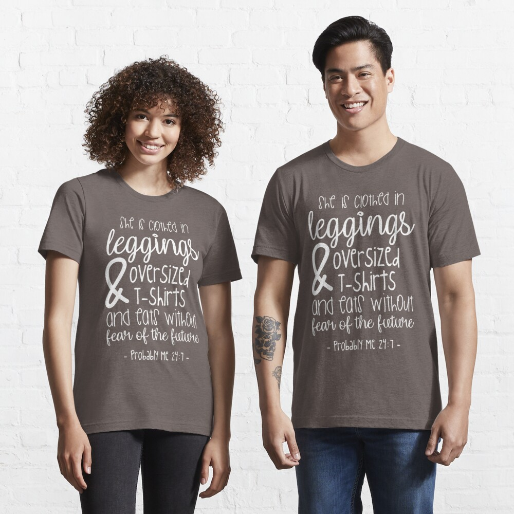 Fall Shirts Women  She Is Clothed In Leggings /& Oversized T-Shirts And Eats Without Fear Of The Future Probably Me 24-7  Purple  Gold