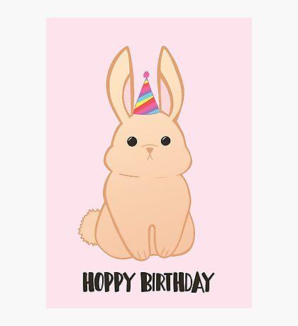 Rabbit Birthday - Happy Birthday - Hoppy Birthday - Rabbit - Bunny - Pun - Birthday Pun - Rabbit Pun - Party - Cute - Adorable Photographic Print