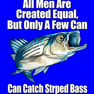 A Few Men Can Catch Striped Bass by fantasticdesign