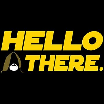 Hello There by mBshirts