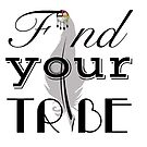 Find Your Tribe by LehonaniDesigns
