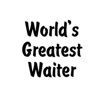 World's Greatest Waiter v2 by viktor64