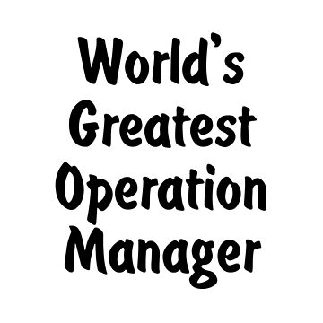 World's Greatest Operation Manager by viktor64