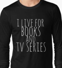 i live for books and tv series (white) T-Shirt