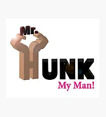 Mr. Hunk...My Man! Photographic Print