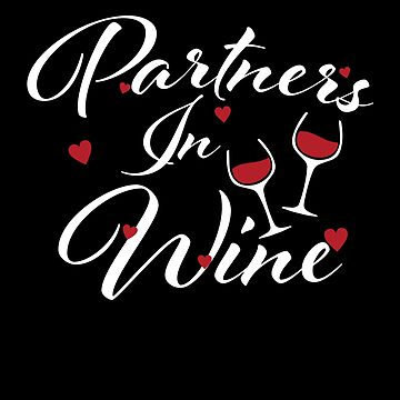 Partners In Wine Valentines Day For Couples Lovers by BUBLTEES