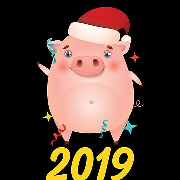 Year Of The Pig Happy New Year 2019 Party by BUBLTEES