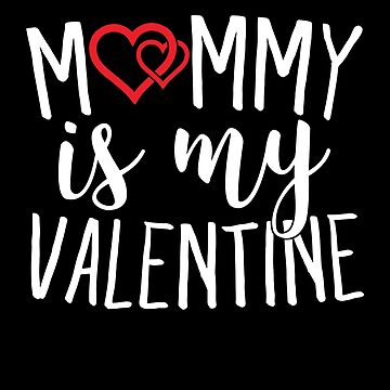 Mommy is My Valentine Sweet Hearts Cupid by BUBLTEES