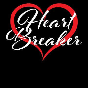 Heart Breaker Happy Valentine's Day Gift by BUBLTEES