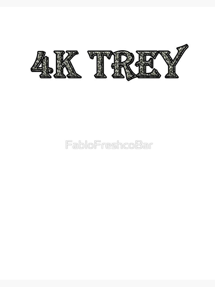4k Trey Art Board Print By Fablofreshcobar Redbubble