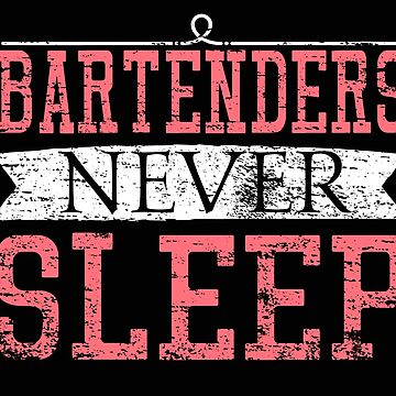 Bartenders Never Sleep Gift Funny bartender will never sleep t-shirt for bar and cocktail blender by MrTStyle