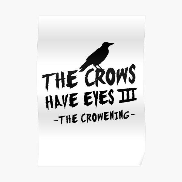 The Crows Have Eyes III – black type Poster