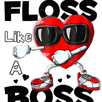 Floss Like A Boss Valentines Day Gift by amethystdesign