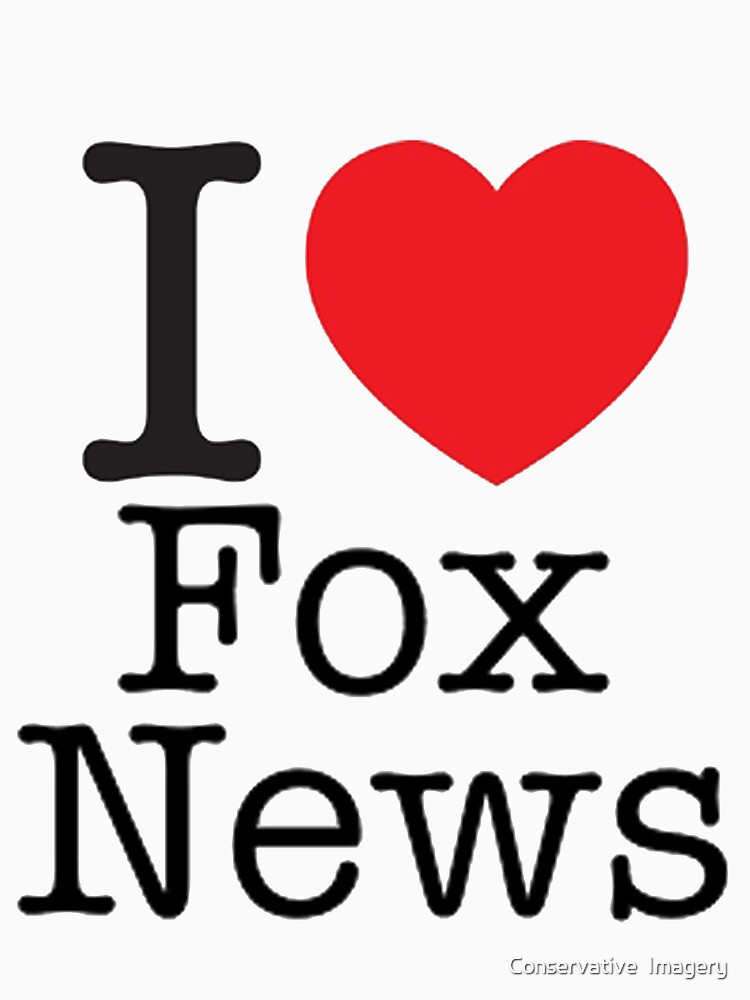 I LOVE Fox News | Unisex T-Shirt