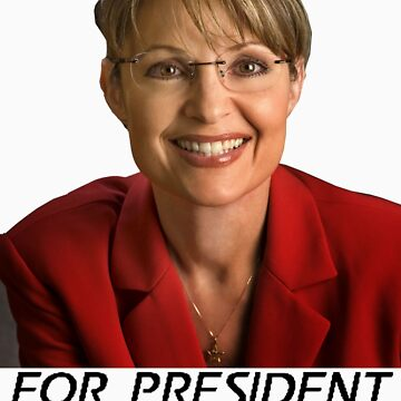 Sarah Palin For Presdient 2012 by brado62442