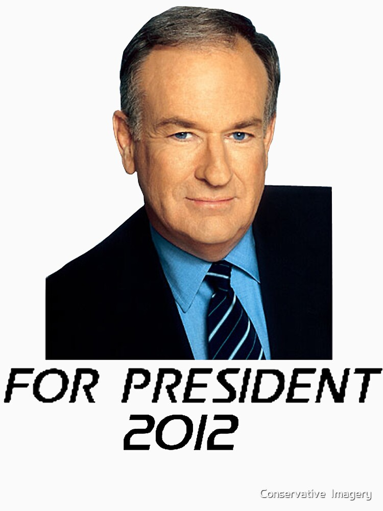 Bill O'Reilly For President 2012 | Unisex T-Shirt