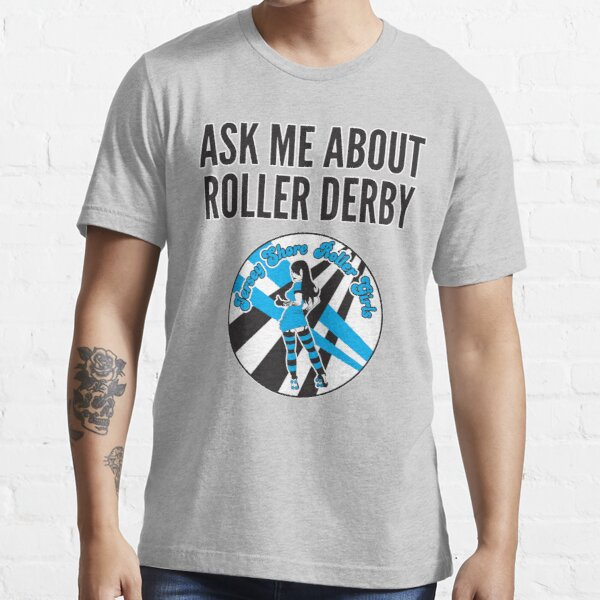 Ask Me About Roller Derby Essential T-Shirt