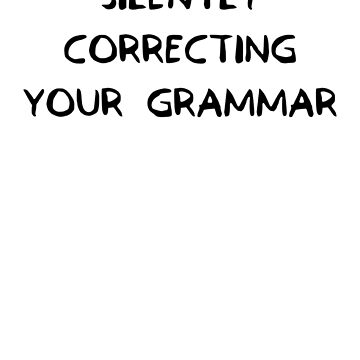 Silently Correcting Your Grammar by GraffitiBox