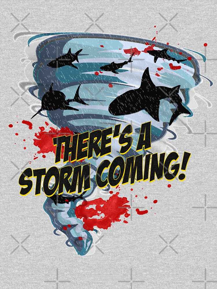 TShirtGifter presents: Shark Tornado - Shark Cult Movie - Shark Attack - Shark Tornado Horror Movie Parody - Storm's Coming! | Unisex T-Shirt