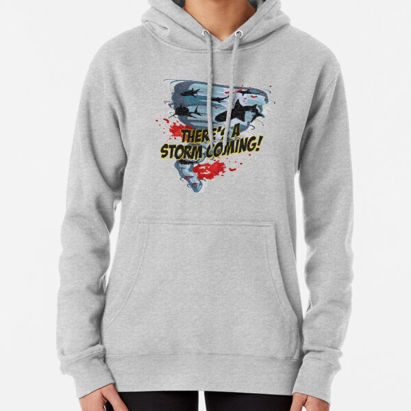 Shark Tornado - Shark Cult Movie - Shark Attack - Shark Tornado Horror Movie Parody - Storm's Coming! Pullover Hoodie