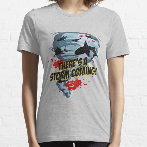 Shark Tornado - Shark Cult Movie - Shark Attack - Shark Tornado Horror Movie Parody - Storm's Coming! Essential T-Shirt