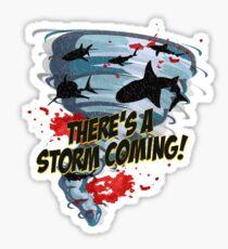 Shark Tornado - Shark Cult Movie - Shark Attack - Shark Tornado Horror Movie Parody - Storm's Coming! Sticker
