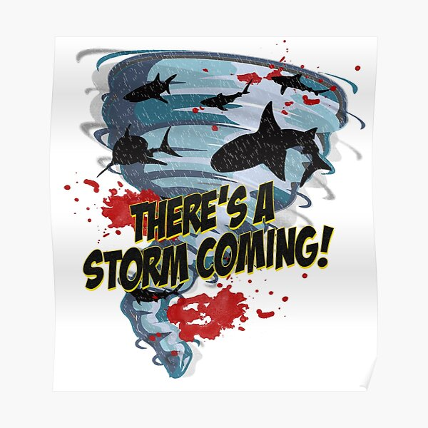 Shark Tornado - Shark Cult Movie - Shark Attack - Shark Tornado Horror Movie Parody - Storm's Coming! Poster