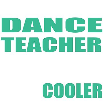 Hip Hop Dance Teacher T-Shirt - Funny Dance Instructor Gift Idea by sols