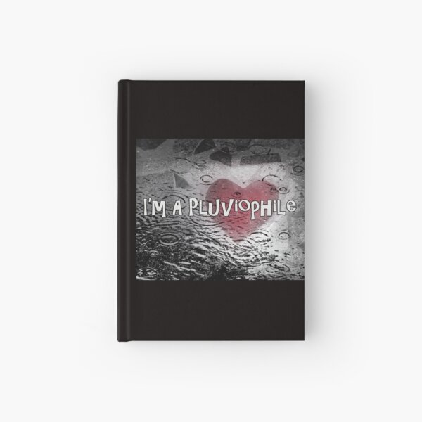 I'm A Pluviophile Hardcover Journal