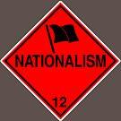 Nationalism: Hazardous! by glyphobet