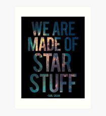 We Are Made of Star Stuff - Carl Sagan Quote Art Print