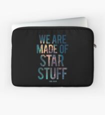 We Are Made of Star Stuff - Carl Sagan Quote Laptop Sleeve