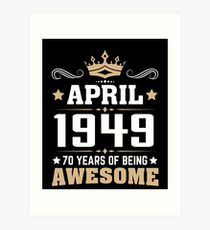 April 1949 70 Years Of Being Awesome Art Print