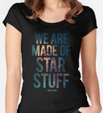 We Are Made of Star Stuff - Carl Sagan Quote Tailliertes Rundhals-Shirt