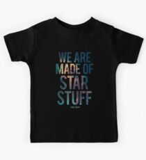 We Are Made of Star Stuff - Carl Sagan Quote Kids Tee