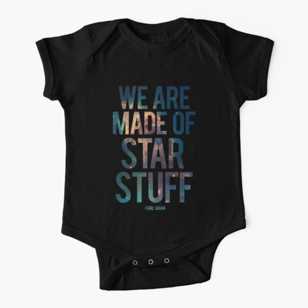 We Are Made of Star Stuff - Carl Sagan Quote Short Sleeve Baby One-Piece