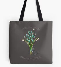 April Showers Bring Mayflowers  Tote Bag