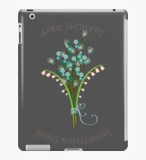 April Showers Bring Mayflowers  iPad Case/Skin