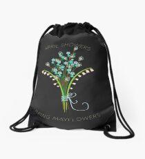 April Showers Bring Mayflowers  Drawstring Bag