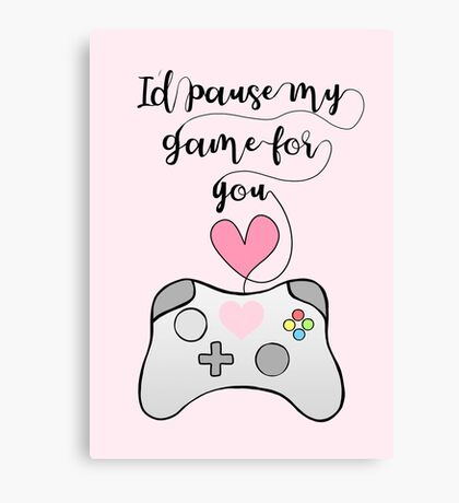 Gamer Anniversary - Pause my Game for you - gaming - girlfriend - boyfriend - wife - husband - partner - gaming couple - games - pun Canvas Print