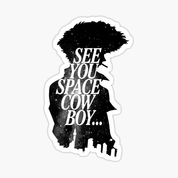 Cowboy bebop Spike See you space cowboy Sticker
