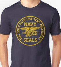 Navy Seals - The only easy day was yesterday! Unisex T-Shirt