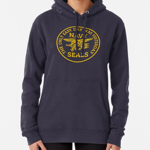 Navy Seals - The only easy day was yesterday! Pullover Hoodie