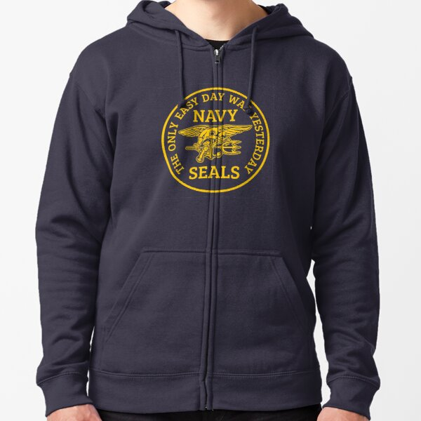Navy Seals - The only easy day was yesterday! Zipped Hoodie