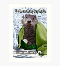 It's Groundhog Day Again Art Print