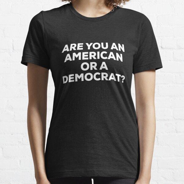 American or democrat tee shirt Essential T-Shirt
