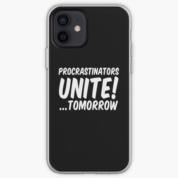 Procrastinators unite tomorrow iPhone Soft Case