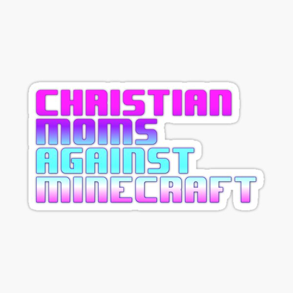 Christian Moms Against Minecraft Sticker